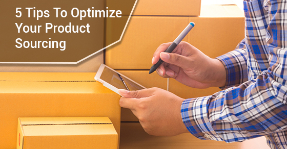 5 Tips To Optimize Your Product Sourcing