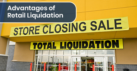Advantages of Retail Liquidation