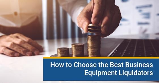 How to Choose the Best Business Equipment Liquidators