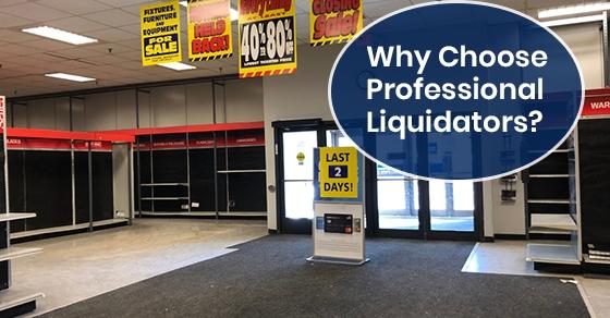Why Choose Professional Liquidators?