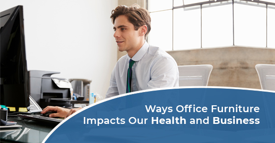 Ways Office Furniture Impacts Our Health and Business