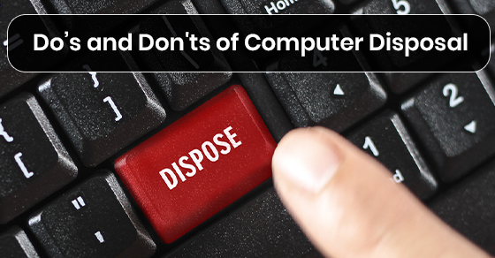 Do's and Don'ts of Computer Disposal