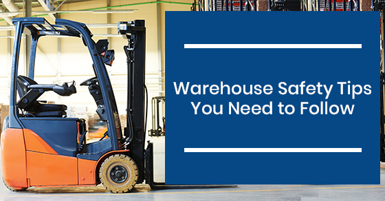 Warehouse Safety Tips You Need to Follow