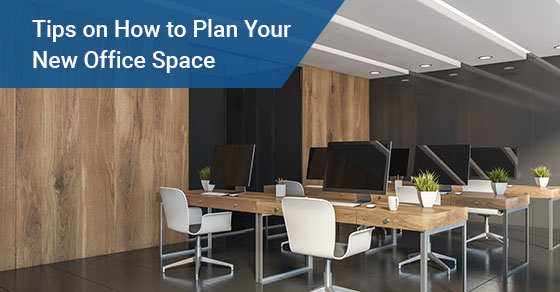 Tips on How to Plan Your New Office Space