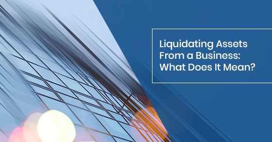 Liquidating assets from a business