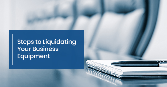 Steps to liquidating your business equipment