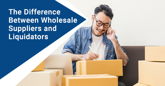 Wholesale supplier vs liquidation