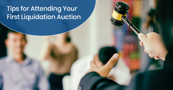 Tips for attending your first liquidation auction