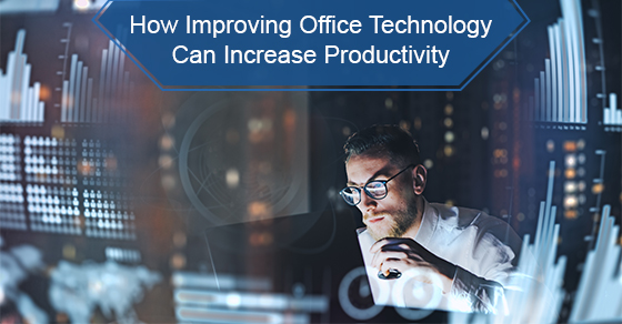 How Improving Office Technology Can Increase Productivity