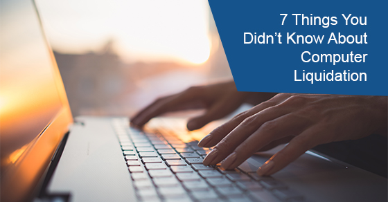 7 Things You Didn't Know About Computer Liquidation