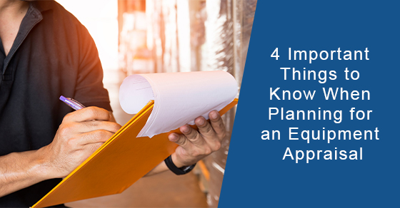 Things to keep in mind when planning for an equipment appraisal