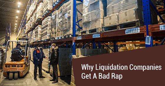 Why Liquidation Companies Get A Bad Rap