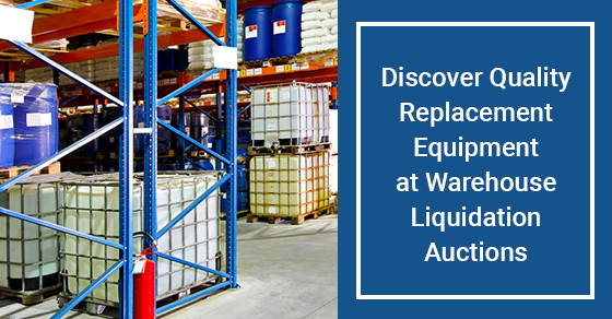 Warehouse Liquidation Auction and Quality Replacement Equipment